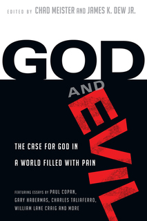 God and Evil The Case for God in a World Filled with Pain