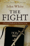 The Fight A Practical Handbook for Christian Living