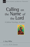 New Studies in Biblical Theology - Calling on the Name of the Lord (NSBT)