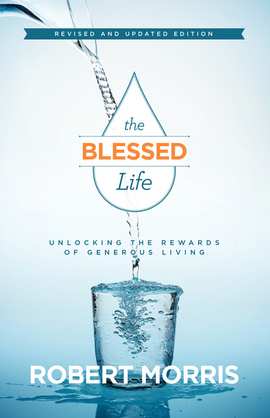 The Blessed Life Unlocking the Rewards of Generous Living