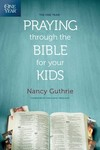 One Year Praying through the Bible for Your Kids