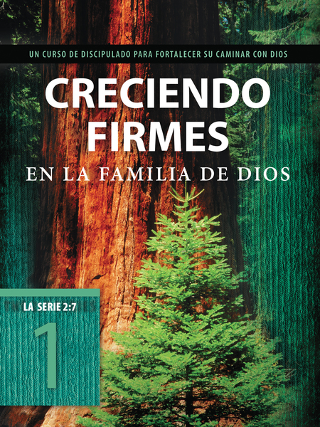 Creciendo firmes en la familia de Dios