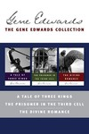 Gene Edwards Signature Collection: A Tale of Three Kings / The Prisoner in the Third Cell / The Divine Romance