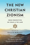 The New Christian Zionism: Fresh Perspectives on Israel and the Land