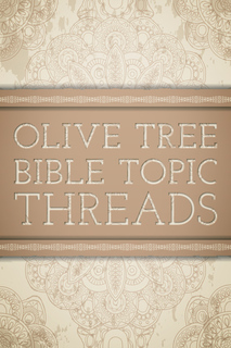 Olive Tree Bible Topic Threads