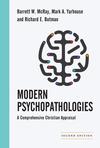 Modern Psychopathologies: A Comprehensive Christian Appraisal