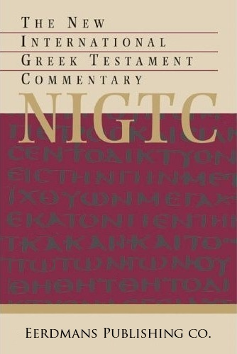 New International Greek Testament Commentary Series (NIGTC) (12 Vols.)