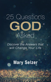 25 Questions God Asked: Discover the Answers that will Change Your Life