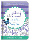 Too Blessed To Be Stressed. . .Inspiration for Every Day 365 Devotions for Women