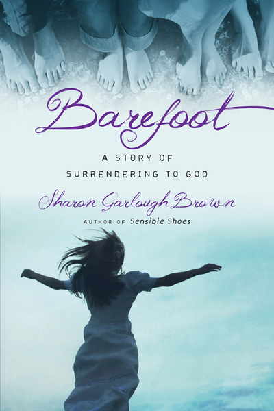 barefoot  a story of surrendering to god by sharon