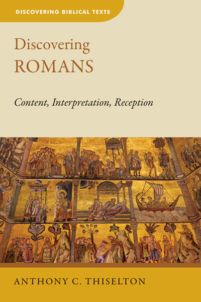 Discovering Romans: Content, Interpretation, Reception