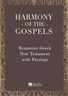 Harmony of the Gospels - Byzantine Greek New Testament with Parsings
