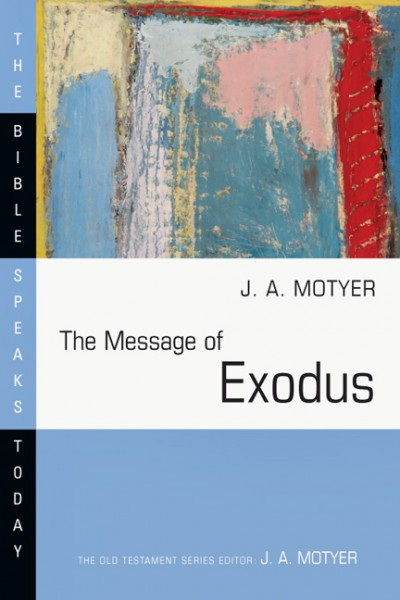 Bible Speaks Today, Old Testament (BST): The Message of Exodus