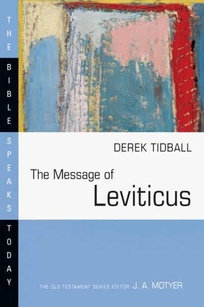 Bible Speaks Today, Old Testament (BST): The Message of Leviticus