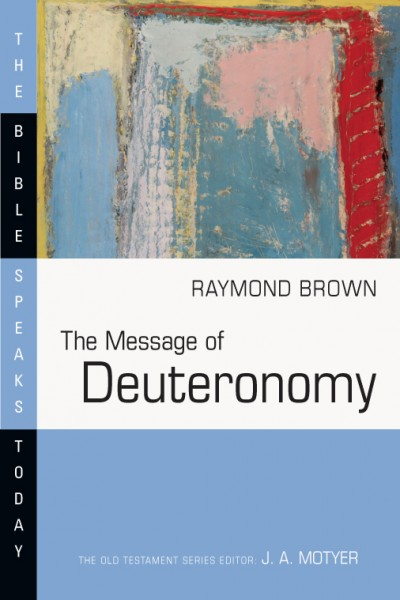 Bible Speaks Today, Old Testament (BST): The Message of Deuteronomy