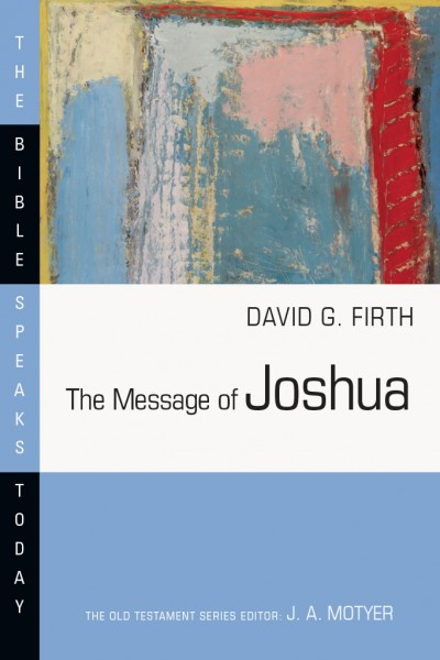 Bible Speaks Today, Old Testament (BST): The Message of Joshua
