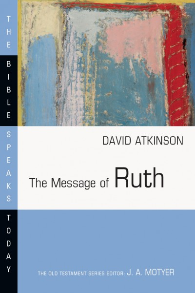Bible Speaks Today, Old Testament (BST): The Message of Ruth