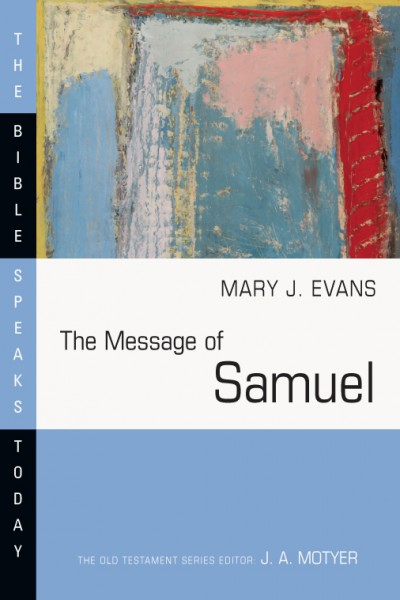 Bible Speaks Today, Old Testament (BST): The Message of Samuel