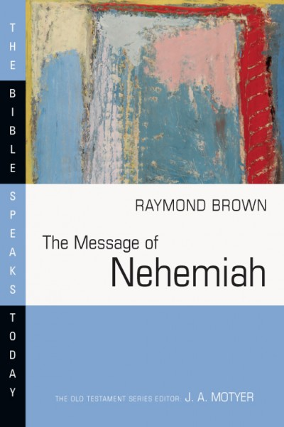 Bible Speaks Today, Old Testament (BST): The Message of Nehemiah