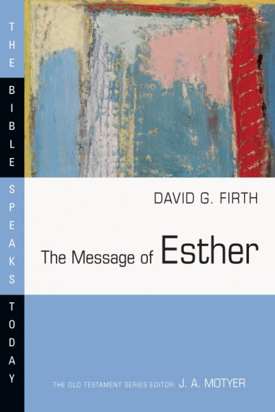 Bible Speaks Today, Old Testament (BST): The Message of Esther