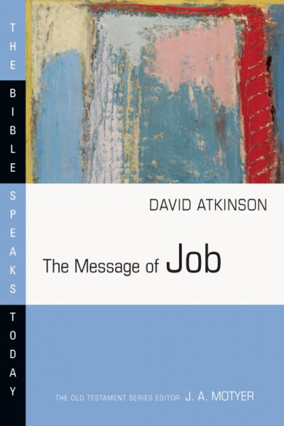 Bible Speaks Today, Old Testament (BST): The Message of Job