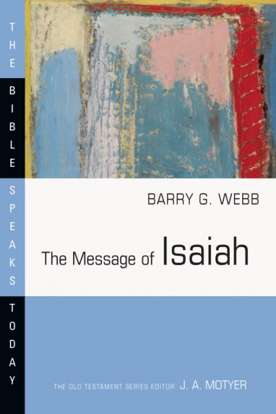 Bible Speaks Today, Old Testament (BST): The Message of Isaiah