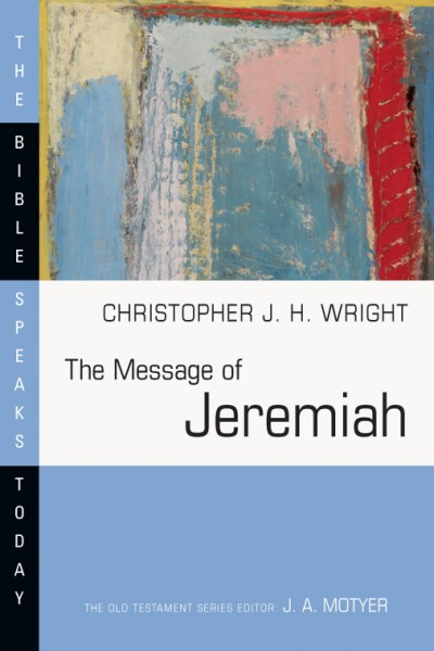 Bible Speaks Today, Old Testament (BST): The Message of Jeremiah