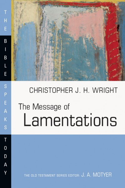 Lamentations: Bible Speaks Today (BST)