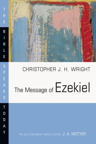 Bible Speaks Today, Old Testament (BST): The Message of Ezekiel