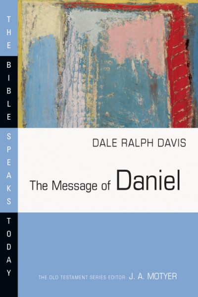 Bible Speaks Today, Old Testament (BST): The Message of Daniel