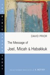 Joel, Micah and Habakkuk: Bible Speaks Today (BST)