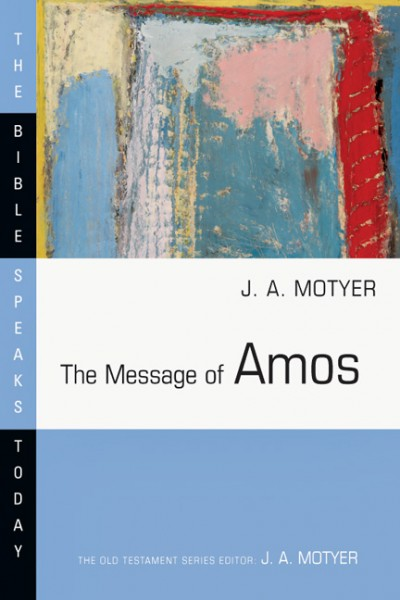 Bible Speaks Today, Old Testament (BST): The Message of Amos