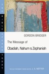 Obadiah, Nahum and Zephaniah: Bible Speaks Today (BST)