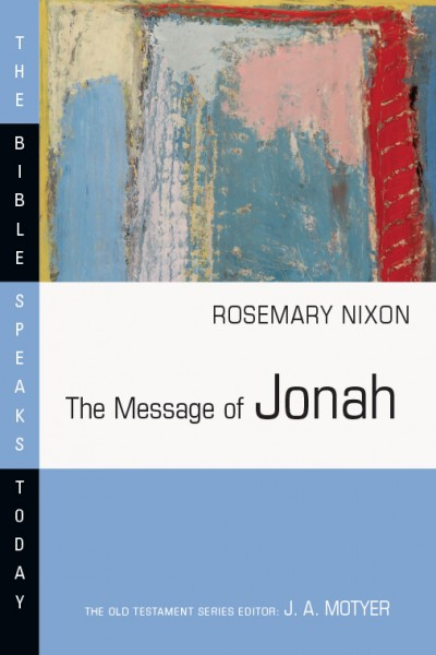 Bible Speaks Today, Old Testament (BST): The Message of Jonah
