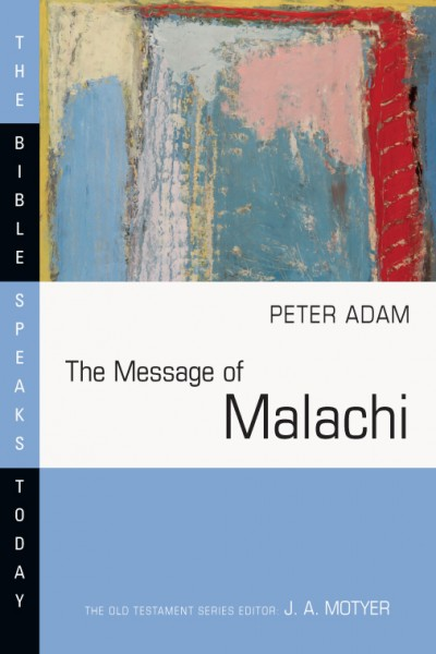 Bible Speaks Today, Old Testament (BST): The Message of Malachi