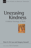 New Studies in Biblical Theology - Unceasing Kindness: A Biblical Theology of Ruth (NSBT)