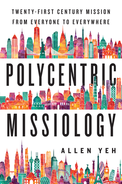Polycentric Missiology: 21st-Century Mission from Everyone to Everywhere
