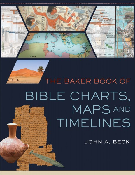 Baker Book of Bible Charts, Maps, and Time Lines