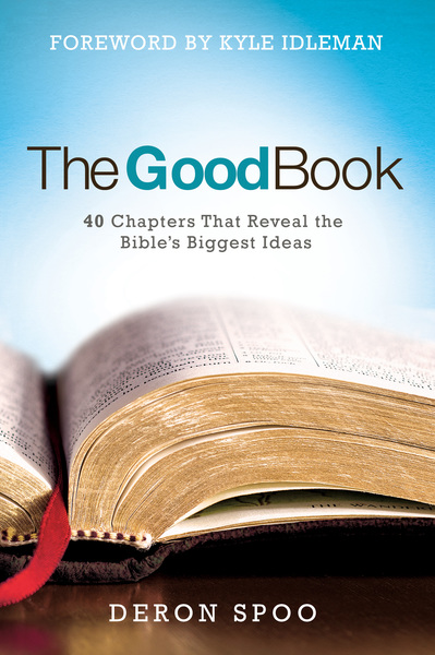 The Good Book 40 Chapters That Reveal the Bible's Biggest Ideas