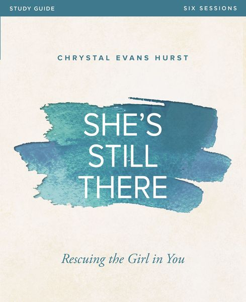 She's Still There Study Guide by Chrystal Evans Hurst    for the
