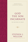 Foundations of Evangelical Theology: God the Son Incarnate - FET