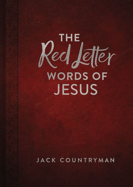 Red Letter Words of Jesus by Jack Countryman    for the