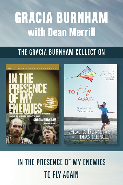 Gracia Burnham Collection: In the Presence of My Enemies / To Fly Again