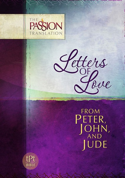 Letters of Love From Peter, John and Jude - The Passion Translation