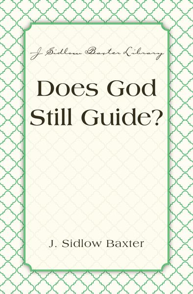 Does God Still Guide?