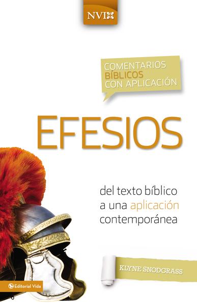 Comentario Bíblico con Aplicación NVI: Efesios: del texto bíblico a una aplicación contemporánea