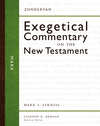 Zondervan Exegetical Commentary on the New Testament: Mark — ZECNT