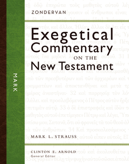 Zondervan Exegetical Commentary on the New Testament (ZECNT): Mark