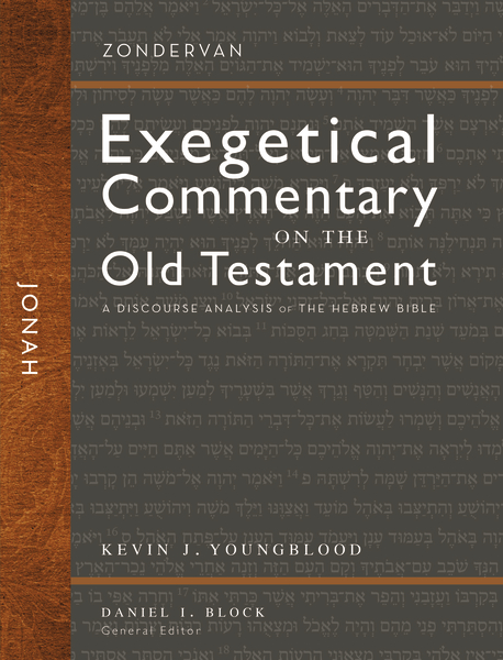 Zondervan Exegetical Commentary on the Old Testament (ZECOT): Jonah