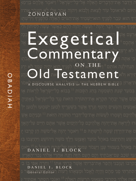 Zondervan Exegetical Commentary on the Old Testament (ZECOT): Obadiah